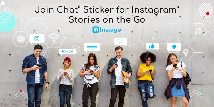 Join Chat Sticker to Promote Private Group Discussion Launched By Instagram